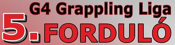 A G4 Grappling Liga 2013-2014 évadának 5. fordulója